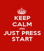 KEEP CALM AND JUST PRESS START - Personalised Poster A1 size