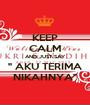 "KEEP CALM AND JUST SAY "" AKU TERIMA NIKAHNYA"" - Personalised Poster A1 size"