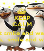 KEEP CALM AND just smile and wave  boys,  smile and wave  - Personalised Poster A1 size