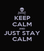 KEEP CALM AND JUST STAY CALM - Personalised Poster A1 size