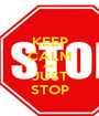KEEP CALM AND JUST STOP - Personalised Poster A1 size