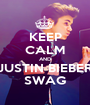 KEEP CALM AND JUSTIN BIEBER SWAG - Personalised Poster A1 size