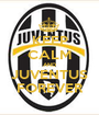 KEEP CALM AND JUVENTUS FOREVER - Personalised Poster A1 size