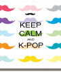 KEEP CALM AND K-POP  - Personalised Poster A1 size