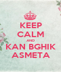 KEEP CALM AND KAN BGHIK ASMETA - Personalised Poster A1 size