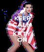 KEEP CALM AND KATY ON - Personalised Poster A1 size