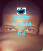 KEEP CALM AND Kc  - Personalised Poster A1 size