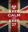 KEEP CALM AND KEEP 27 - Personalised Poster A1 size