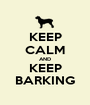 KEEP CALM AND KEEP BARKING - Personalised Poster A1 size