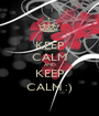 KEEP CALM AND KEEP CALM :) - Personalised Poster A1 size