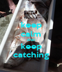 keep calm AND keep catching - Personalised Poster A1 size