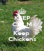 KEEP CALM AND Keep  Chickens - Personalised Poster A1 size