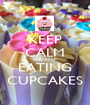 KEEP CALM AND KEEP EATING CUPCAKES - Personalised Poster A1 size
