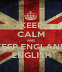 KEEP CALM AND KEEP ENGLAND ENGLISH - Personalised Poster A1 size