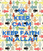KEEP CALM AND KEEP FAITH  IN ALLAH - Personalised Poster A1 size