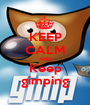 KEEP CALM AND Keep gimping - Personalised Poster A1 size