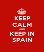 KEEP CALM AND KEEP IN SPAIN - Personalised Poster A1 size