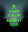 KEEP CALM AND KEEP IT 200 - Personalised Poster A1 size