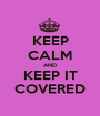 KEEP CALM AND KEEP IT COVERED - Personalised Poster A1 size