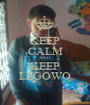 KEEP CALM AND KEEP LEGOWO - Personalised Poster A1 size