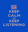 KEEP CALM AND KEEP LISTENING - Personalised Poster A1 size
