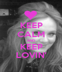 KEEP CALM AND KEEP LOVIN' - Personalised Poster A1 size