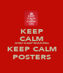 KEEP CALM AND KEEP MAKING KEEP CALM POSTERS - Personalised Poster A1 size