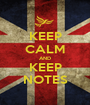 KEEP CALM AND KEEP NOTES - Personalised Poster A1 size