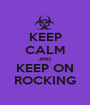 KEEP CALM AND KEEP ON ROCKING - Personalised Poster A1 size