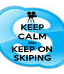 KEEP CALM AND KEEP ON SKIPING - Personalised Poster A1 size