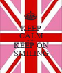 KEEP CALM AND KEEP ON SMILING - Personalised Poster A1 size
