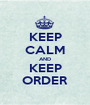 KEEP CALM AND KEEP ORDER - Personalised Poster A1 size