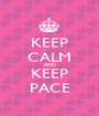 KEEP CALM AND KEEP PACE - Personalised Poster A1 size