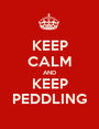KEEP CALM AND KEEP PEDDLING - Personalised Poster A1 size