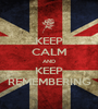 KEEP CALM AND KEEP REMEMBERING - Personalised Poster A1 size