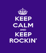 KEEP CALM AND KEEP ROCKIN' - Personalised Poster A1 size