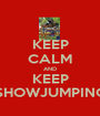 KEEP CALM AND KEEP SHOWJUMPING - Personalised Poster A1 size