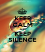 KEEP CALM AND KEEP SILENCE - Personalised Poster A1 size
