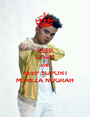 KEEP CALM AND KEEP SUPORT M. REZA NUGRAH - Personalised Poster A1 size