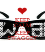 KEEP CALM AND KEEP SWAGGIN' - Personalised Poster A1 size