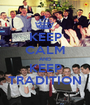 KEEP CALM AND KEEP TRADITION - Personalised Poster A1 size