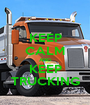 KEEP CALM AND KEEP TRUCKING - Personalised Poster A1 size