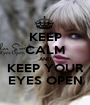 KEEP CALM AND KEEP YOUR EYES OPEN - Personalised Poster A1 size