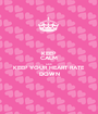 KEEP CALM AND KEEP YOUR HEART RATE DOWN - Personalised Poster A1 size