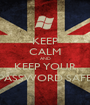 KEEP CALM AND KEEP YOUR PASSWORD SAFE - Personalised Poster A1 size