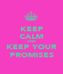 KEEP CALM AND KEEP YOUR PROMISES - Personalised Poster A1 size