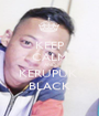 KEEP CALM AND KERUPUK  BLACK - Personalised Poster A1 size