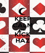 KEEP CALM AND KICK HAZ - Personalised Poster A1 size