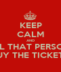 KEEP CALM AND KILL THAT PERSONS THAT BUY THE TICKETS OF 1D - Personalised Poster A1 size