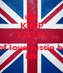KEEP CALM AND kind of love justin beiber idk - Personalised Poster A1 size